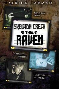 SKELETON CREEK THE RAVEN BOOK #4 by Patrick Carman