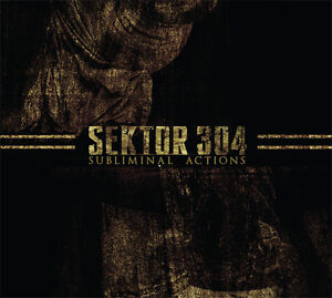 SEKTOR 304 Subliminal Actions CD industrial SPK Test Dept. Crash Worship 2011