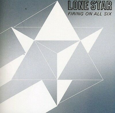 Lone Star   Firing On All Six  New Cd  Jewel Case Packaging