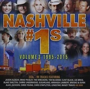 Nashville #1s: Vol. 3 (1995-2015)  (CD, May-2016, 2 Discs, new and sealed