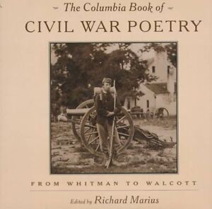 The Columbia Book of Civil War Poetry: From Whitman to Walcott by Richard Mariu…