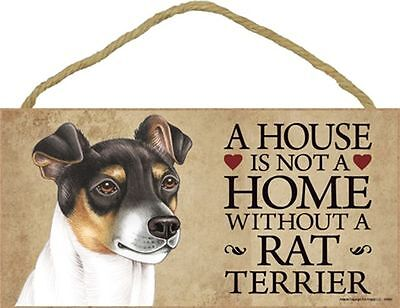 A House Is Not A Home RAT TERRIER Dog 5x10 Wood SIGN Plaque USA Made