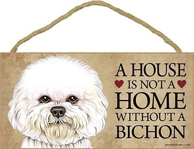 A House Is Not Home BICHON FRISE Dog 5x10 Wood SIGN Plaque USA Made ()