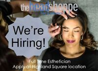 We're Hiring! Seeking Full Time Esthetician.