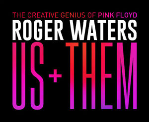 Roger Waters Us+Them Centre Videotron