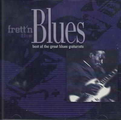 VARIOUS ARTISTS - FRETT'N THE BLUES: BEST OF THE GREAT BLUES GUITARISTS NEW