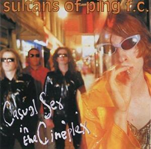 Sultans Of Ping F.C. - Casual Sex In The Cineplex (Expanded Edition) (NEW 2CD)