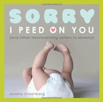 Sorry I Peed on You (and Other Heartwarming Letters to Mommy) by Jeremy Greenber - Other Heartwarming Letters