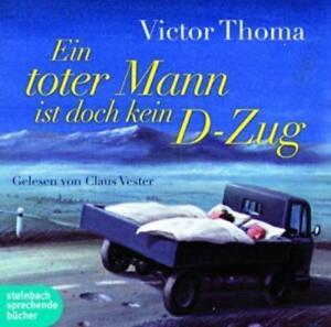 Victor Thoma- Ein toter Mann ist doch kein D-Zug, ungekürzte Lesung auf 1 mp3 CD