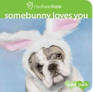Somebunny Loves You (Paw Pals), Hale, Rachael, New Book