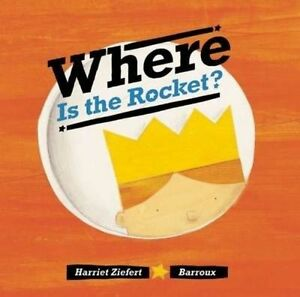 Where Is the Rocket?,Harriet Ziefert,New Book mon0000115753