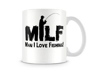 Fun 260 milf man i love fishing funny gift printed mugs for Man i love fishing