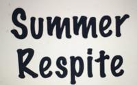 Summer respite care/family relief