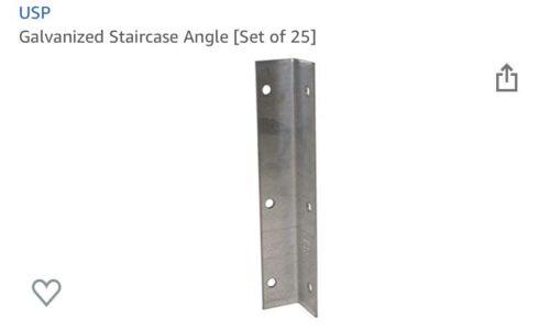 Galvanized Staircase Angle Set Of 25. U - $50.00