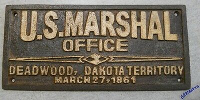 US Marshal Office Deadwood Dakota Territory cast iron sign plaque
