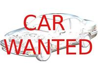 CAR WANTED MUST HAVE MOT