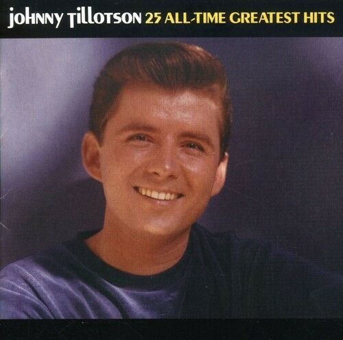 Johnny Tillotson - 25 All-Time Greatest Hits [New CD]