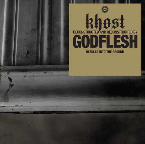 Godflesh, Khost - Needles Into The Ground [New CD]