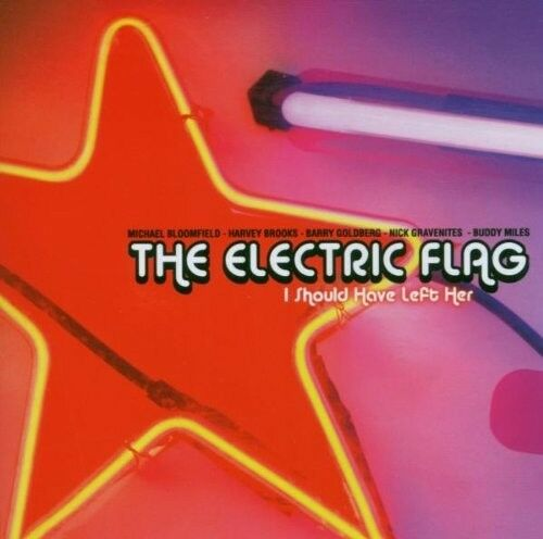 THE ELECTRIC FLAG - I SHOULD HAVE LEFT HER  CD NEU