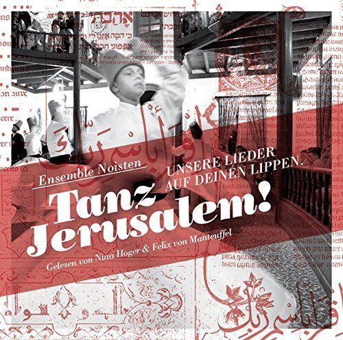 CD Tanz Jerusalem: Unsere Lieder auf deinen Lippen Digipack (K59)
