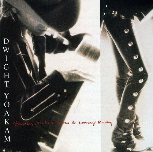 Dwight Yoakam - Buenas Noches From A Lonely Room [new Cd]