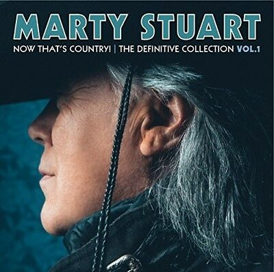 Marty Stuart   Now Thats Country  The Definitive Collection Vol 1  New Cd  Uk