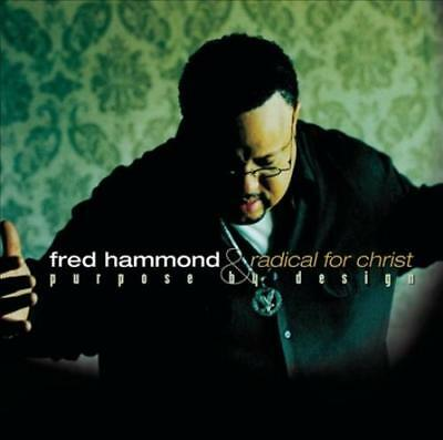 FRED HAMMOND/FRED HAMMOND & RADICAL FOR CHRIST - PURPOSE BY DESIGN NEW CD