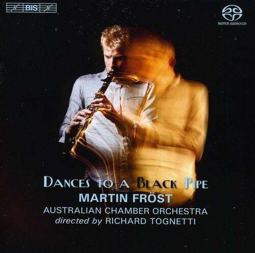 Martin Fr st, Martin - Martin Frost: Dances to a Black Pipe [New SACD] Hybr