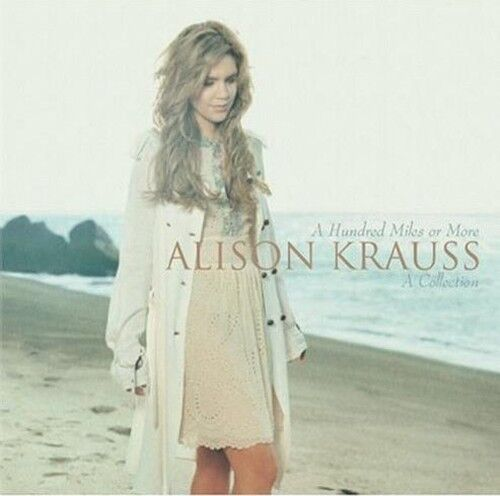 Alison Krauss - Hundred Miles or More: A Collection [New CD]
