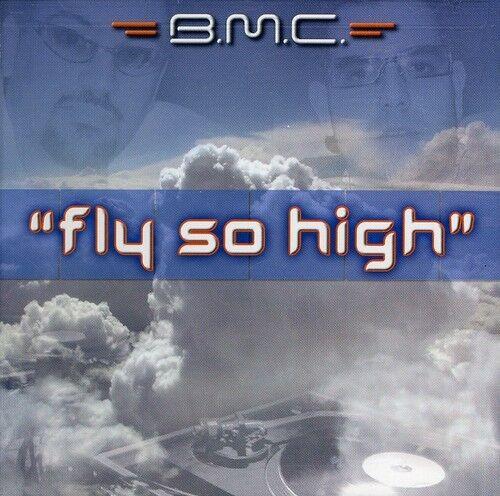 B.M.C. - Fly So High (X4) [New CD]