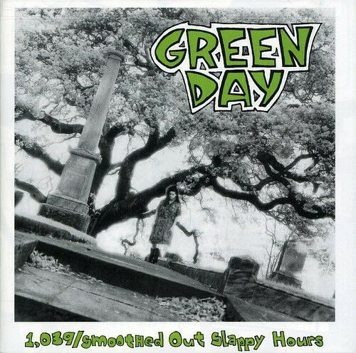 Green Day - 1039 / Smoothed Out Slappy Hours [New CD] Reissue