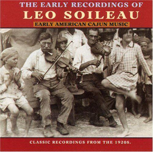 Leo Soileau - Early American Cajun Music [New CD]
