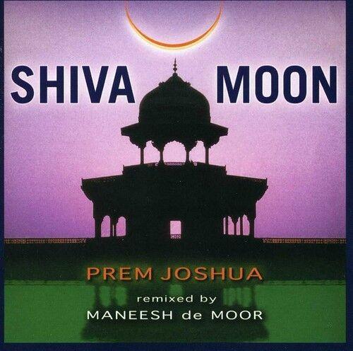 Prem Joshua, Prem Joshua & Maneesh De Moor - Shiva Moon [New CD]