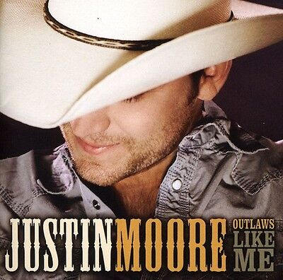 Justin Moore   Outlaws Like Me  New Cd