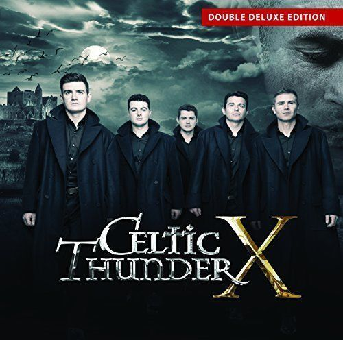 Celtic Thunder X Deluxe CD 2018 NEW  FREE SHIPPING