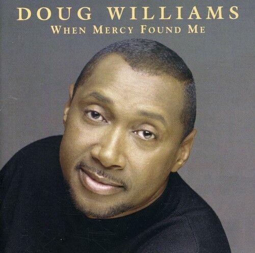Doug Williams - When Mercy Found Me [New CD]