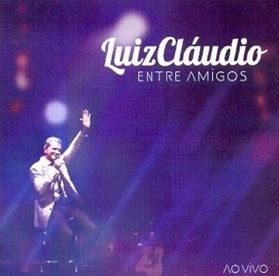 Luiz Claudio - Entre Amigos: Ao Vivo [New Cd]