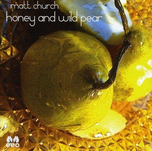 Matt Church - Honey & Wild Pear [New CD]