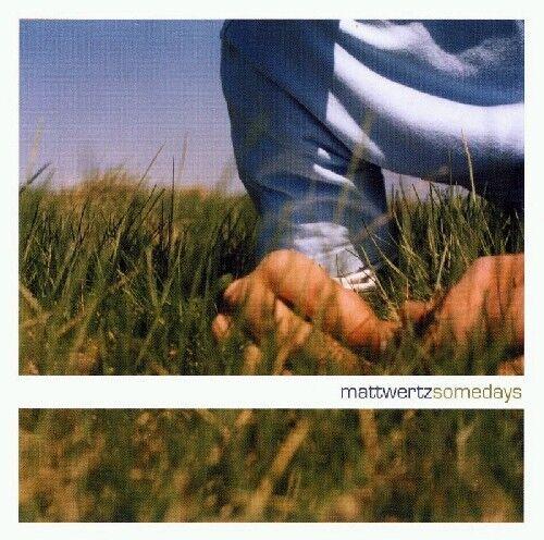 Matt Wertz - Somedays [New CD]