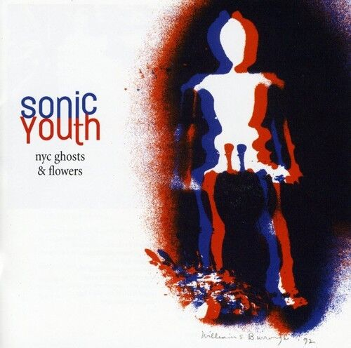 Sonic Youth - NYC Ghosts & Flowers [New CD] Explicit