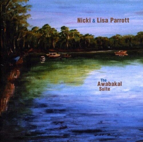 Nicki Parrott, Nicki Parrott & Lisa - Awabakal Suite [New CD]