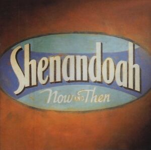"""Shenandoah CD -""""Now And Then"""""""