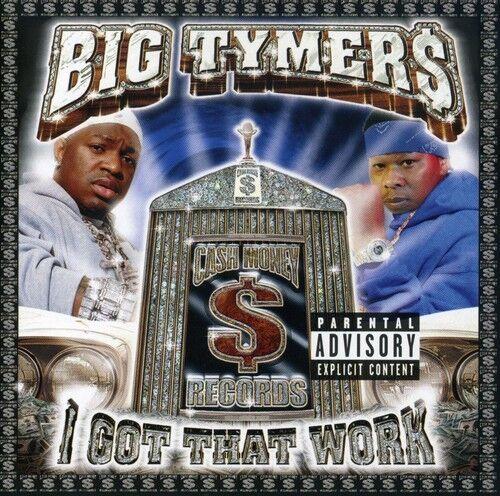 Big Tymers - I Got That Work [New CD] Explicit