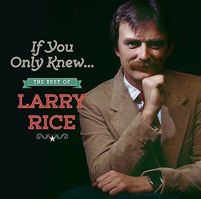 Larry Rice - If You Only Knew: The Best Of Larry Rice [New Cd]