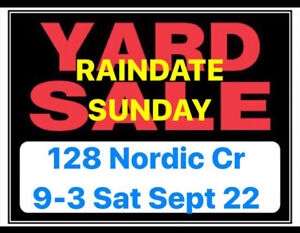 Yard Sale 128 Nordic Cr. 9am-3pmSaturday, September 22/18