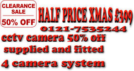 half price 4 camera system 50% off cctv camera supplied and fiited