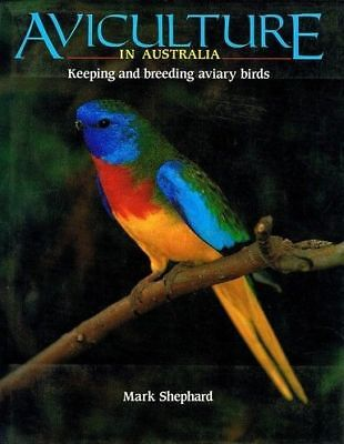Aviculture in Australia by Mark Shephard Hardcover Aviary Birds Free Shipping