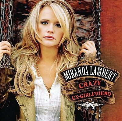 Miranda Lambert   Crazy Ex Girlfriend  New Cd