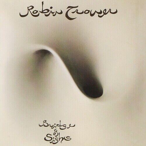 Robin Trower - Bridge Of Sighs [New CD]