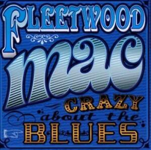 Crazy About The Blues von Fleetwood Mac (2010)